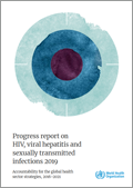 Progress report on HIV, viral hepatitis and sexually transmitted infections 2019
