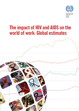 The impact of HIV and AIDS on the world of work: Global estimates