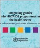 Integrating gender into HIV/AIDS programmes in the health sector